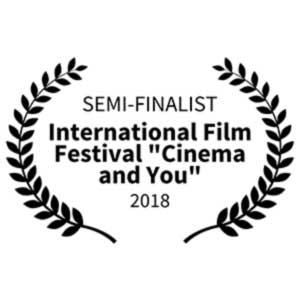 "Полуфинал на фестивале International Film Festival ""Cinema and You"""